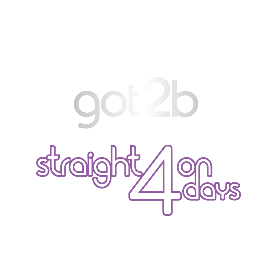 got2b - Straight On 4 Days